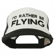 I'd Rather Be Flying Embroidered Foam Mesh Back Cap - Black White