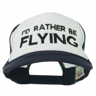 I'd Rather Be Flying Embroidered Foam Mesh Back Cap - Navy White