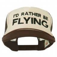 I'd Rather Be Flying Embroidered Foam Mesh Back Cap - Brown Tan