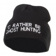 I'd Rather Be Ghost Hunting Short Beanie - Black