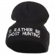 I'd Rather Be Ghost Hunting Long Beanie - Black