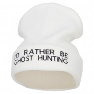 I'd Rather Be Ghost Hunting Long Beanie - White